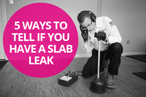 5 Ways to Tell if You Have a Slab Leak | Anderson Plumbing